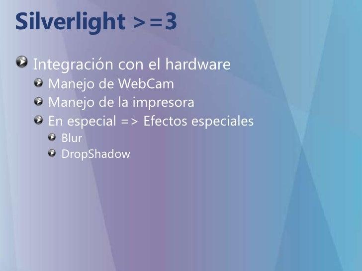 Objetivos de la sesión<br />Entender la implementación de PixelShader en Silverlight.<br />Ver cómo Silverlight hace uso d...