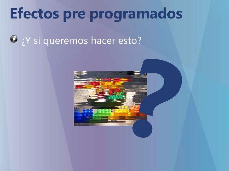 Efectos pre programados<br />DropShadowEffectds = new DropShadowEffect();<br />ds.BlurRadius = 10;<br />ds.ShadowDepth = 1...