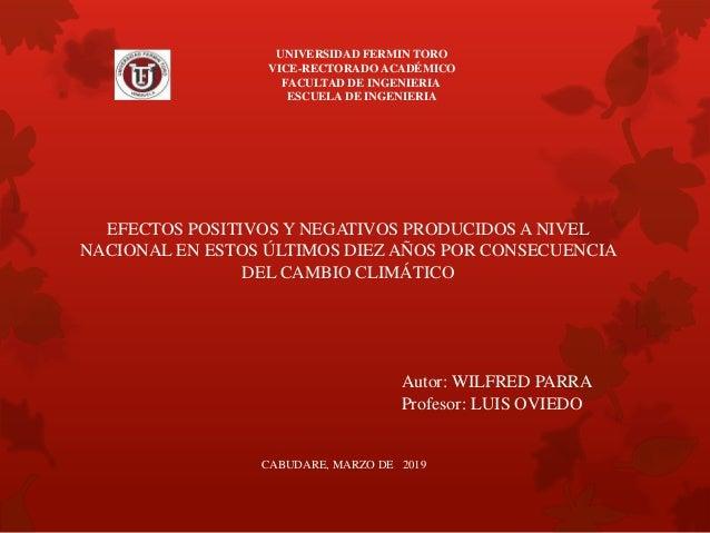 EFECTOS POSITIVOS Y NEGATIVOS PRODUCIDOS A NIVEL NACIONAL EN ESTOS ÚLTIMOS DIEZ AÑOS POR CONSECUENCIA DEL CAMBIO CLIMÁTICO...