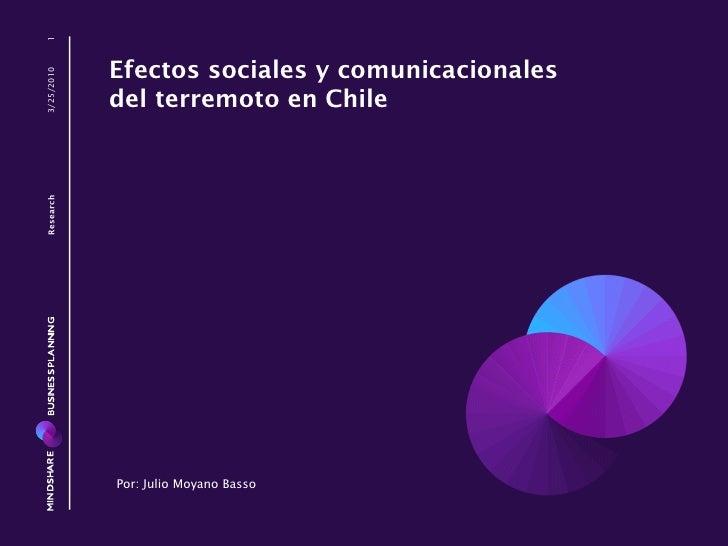 1            Efectos sociales y comunicacionales3/25/2010            del terremoto en ChileResearch            Por: Julio ...