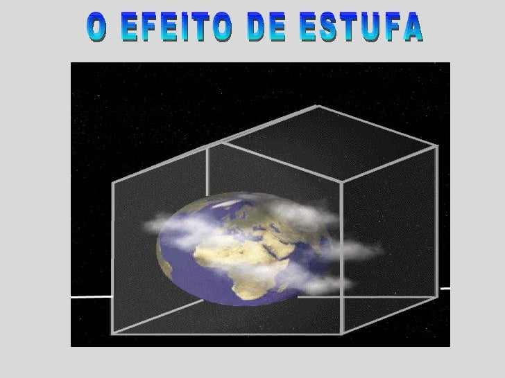 O EFEITO DE ESTUFA
