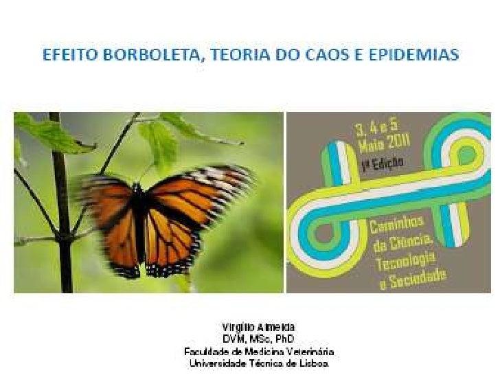 Caminhos da Ciência, Tecnologia e Sociedade (UTL) - Efeito Borboleta - Teoria do Caos e Epidemias