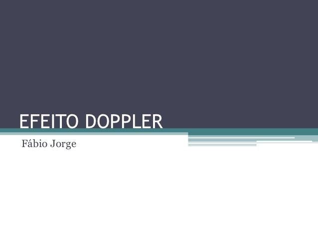 EFEITO DOPPLERFábio Jorge