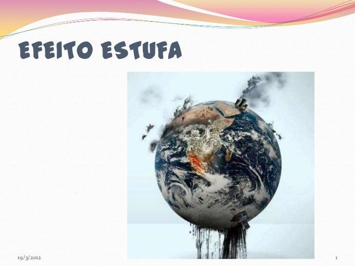 EFEITO ESTUFA19/3/2012       1