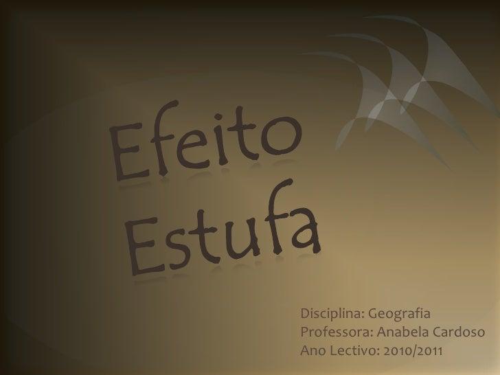 Disciplina: GeografiaProfessora: Anabela CardosoAno Lectivo: 2010/2011