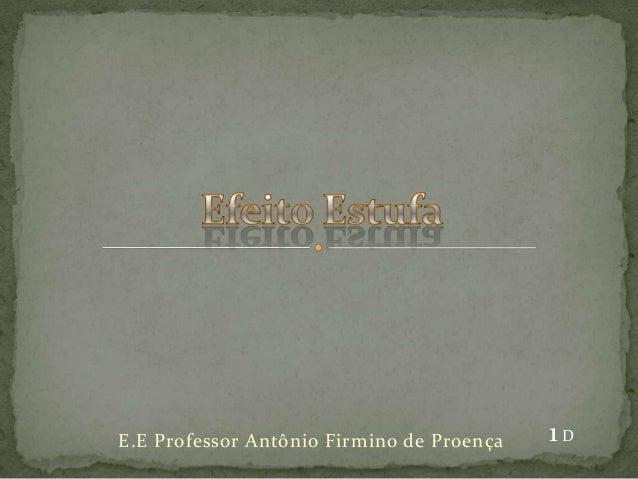 E.E Professor Antônio Firmino de Proença 1D