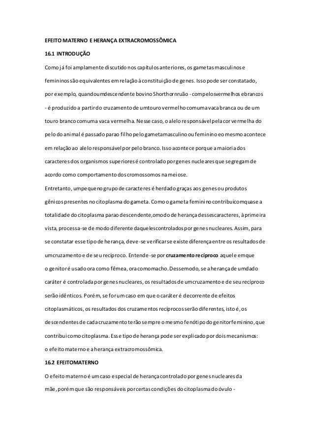 EFEITO MATERNO E HERANÇA EXTRACROMOSSÔMICA 16.1 INTRODUÇÃO Comojá foi amplamente discutidonoscapítulosanteriores,osgametas...