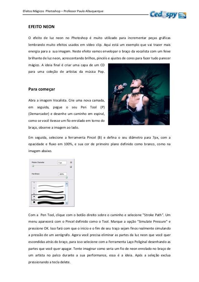 Efeitos Mágicos Photoshop – Professor Paulo Albuquerque EFEITO NEON O efeito de luz neon no Photoshop é muito utilizado pa...