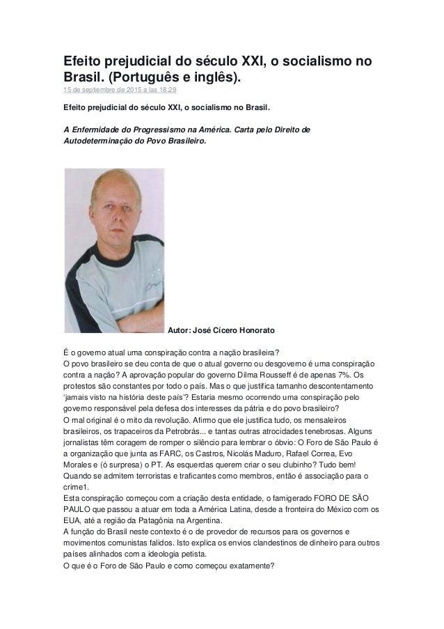 Efeito prejudicial do século XXI, o socialismo no Brasil. (Português e inglês). 15 de septiembre de 2015 a las 18:29 Efeit...