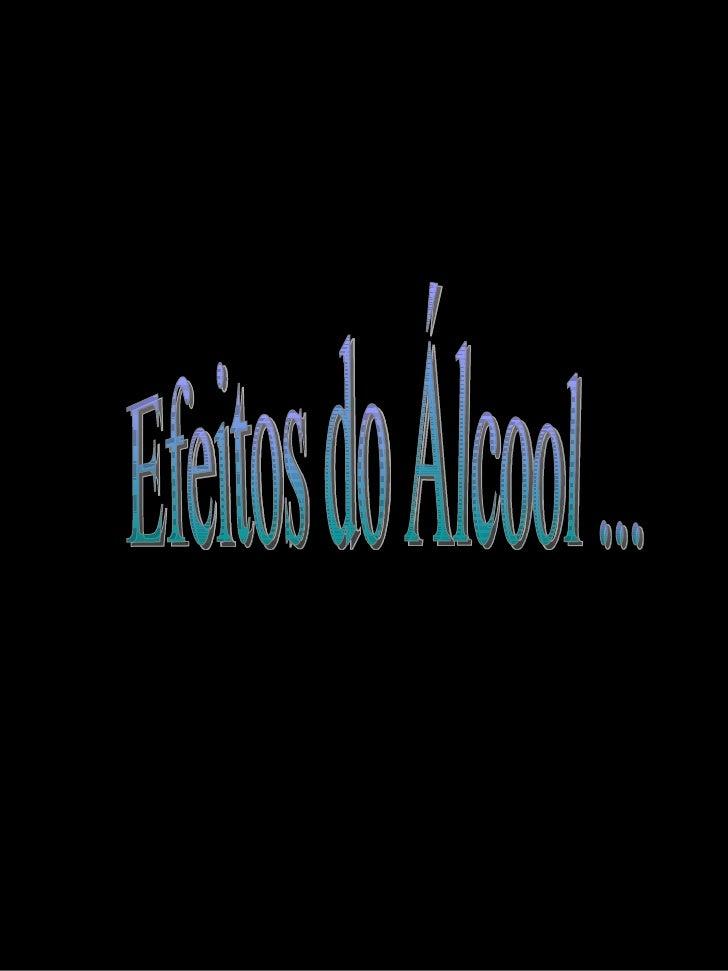 Efeitos do Álcool ...