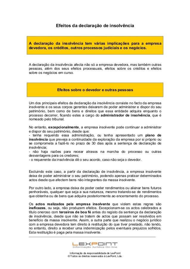 Efeitos da declaração de insolvência  A declaração da insolvência tem várias implicações para a empresa devedora, os crédi...