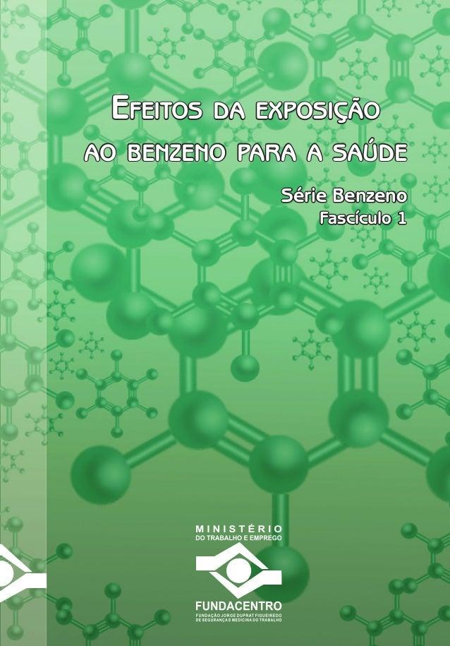 Série BenzenoSérie Benzeno EFEITOS DA EXPOSIÇÃOEFEITOS DA EXPOSIÇÃO AO BENZENO PARA A SAÚDEAO BENZENO PARA A SAÚDE 9 ISBN ...