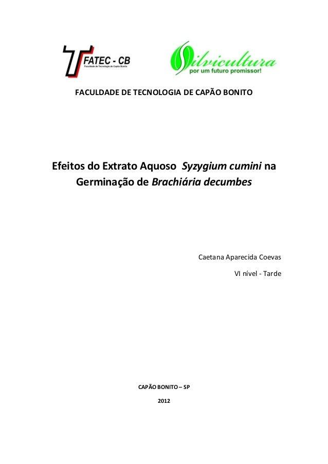 FACULDADE DE TECNOLOGIA DE CAPÃO BONITOEfeitos do Extrato Aquoso Syzygium cumini na     Germinação de Brachiária decumbes ...