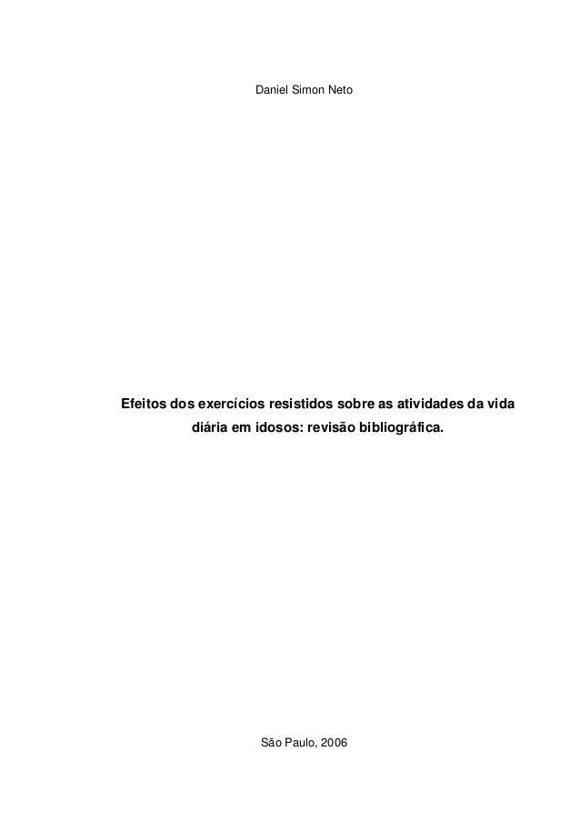 Daniel Simon Neto  Efeitos dos exercícios resistidos sobre as atividades da vida diária em idosos: revisão bibliográfica. ...