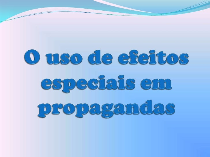 Introdução    Os efeitos que a propagandacausa na humanidade geramresultados limitadores e nemsempre benéficos: propaganda...