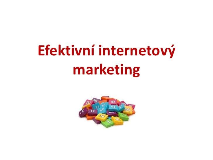 Efektivní internetový marketing<br />