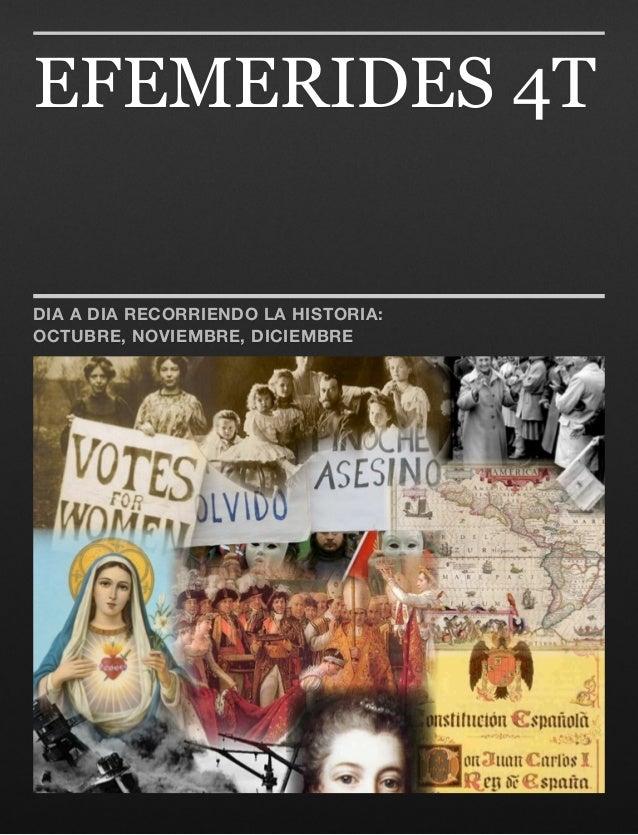 EFEMERIDES 4TDIA A DIA RECORRIENDO LA HISTORIA:OCTUBRE, NOVIEMBRE, DICIEMBRE