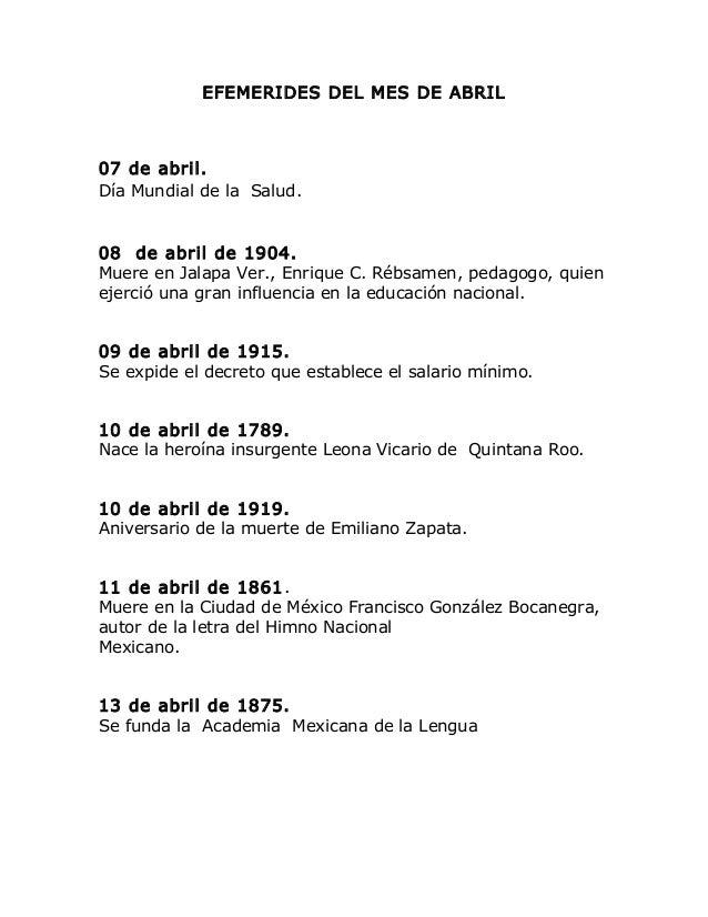 EFEMERIDES DEL MES DE ABRIL 07 de abril. Día Mundial de la Salud. 08 de abril de 1904. Muere en Jalapa Ver., Enrique C. Ré...