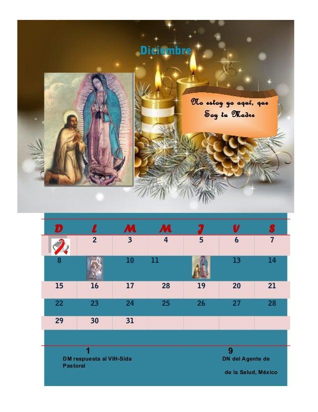 Diciembre  No estoy yo aquí, que Soy tu Madre  D  L  M  M  J  V  S  2  3  4  5  6  7  13  14  8  10  11  15  16  17  28  1...