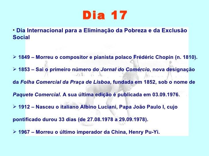 <ul><li>Dia Internacional para a Eliminação da Pobreza e da Exclusão Social </li></ul><ul><li>1849 – Morreu o compositor e...
