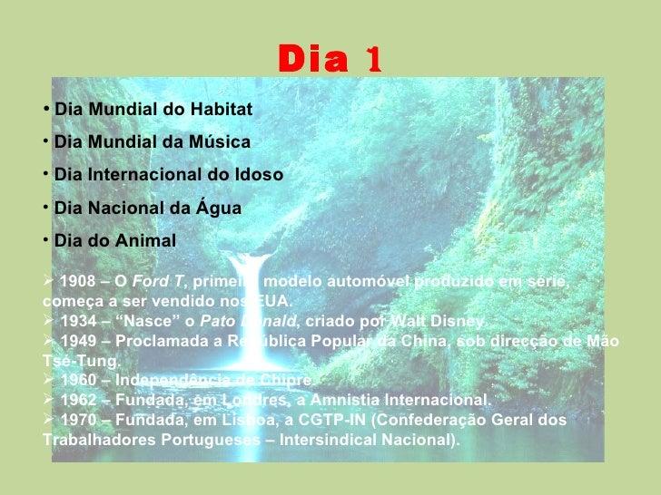 <ul><li>Dia Mundial do Habitat </li></ul><ul><li>Dia Mundial da Música </li></ul><ul><li>Dia Internacional do Idoso </li><...