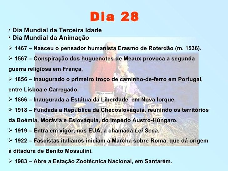<ul><li>Dia Mundial da Terceira Idade </li></ul><ul><li>Dia Mundial da Animação </li></ul><ul><li>1467 – Nasceu o pensador...