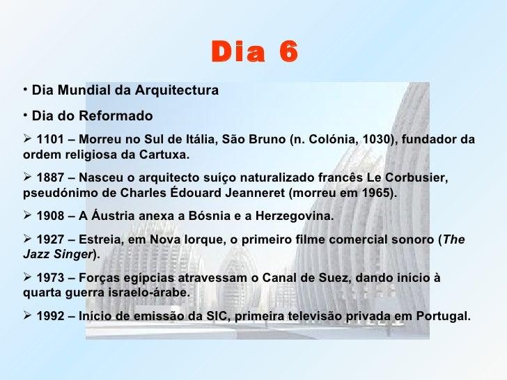<ul><li>Dia Mundial da Arquitectura </li></ul><ul><li>Dia do Reformado </li></ul><ul><li>1101 – Morreu no Sul de Itália, S...