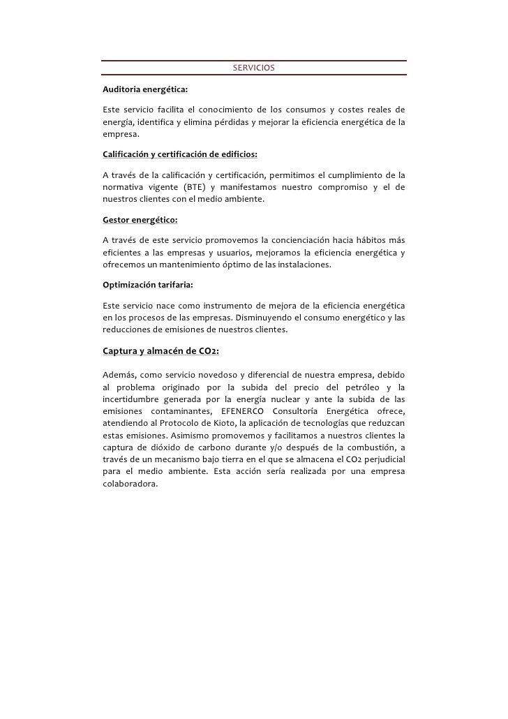 SERVICIOSAuditoria energética:Este servicio facilita el conocimiento de los consumos y costes reales deenergía, identifica...