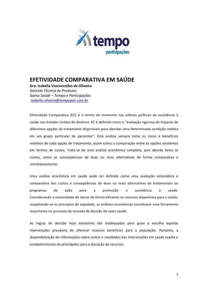EFETIVIDADE COMPARATIVA EM SAÚDE Dra. Isabella Vasconcellos de Oliveira Gerente Técnica de Produtos Gama Saúde – Tempo e P...