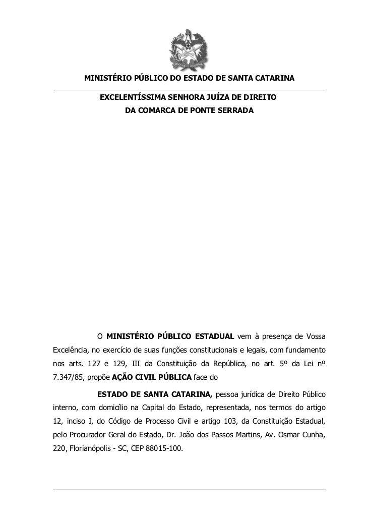 MINISTÉRIO PÚBLICO DO ESTADO DE SANTA CATARINA             EXCELENTÍSSIMA SENHORA JUÍZA DE DIREITO                     DA ...