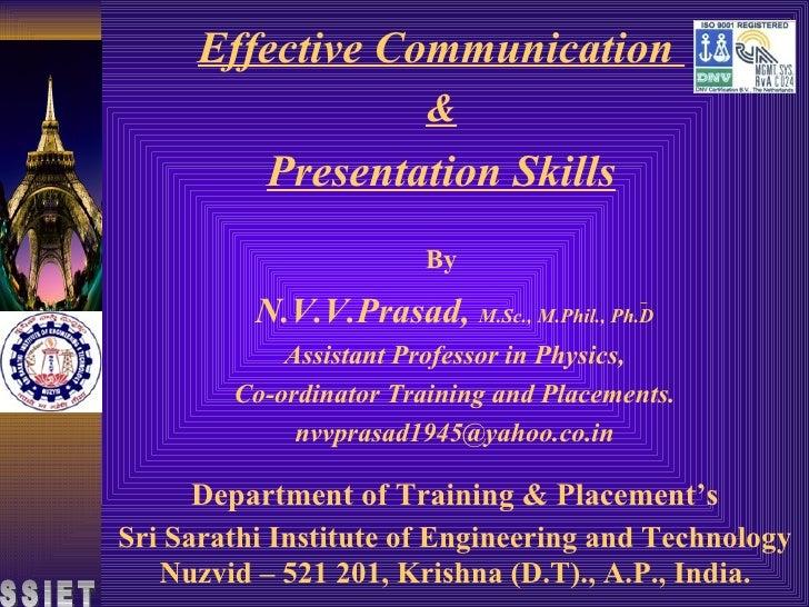 Effective Communication  & Presentation Skills By Sri Sarathi Institute of Engineering and Technology Nuzvid – 521 201, Kr...
