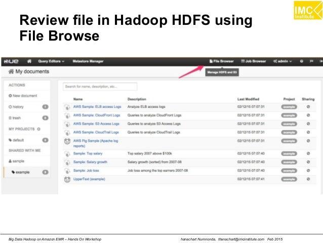 hanachart Numnonda, thanachart@imcinstitute.com Feb 2015Big Data Hadoop on Amazon EMR – Hands On Workshop Review file in H...