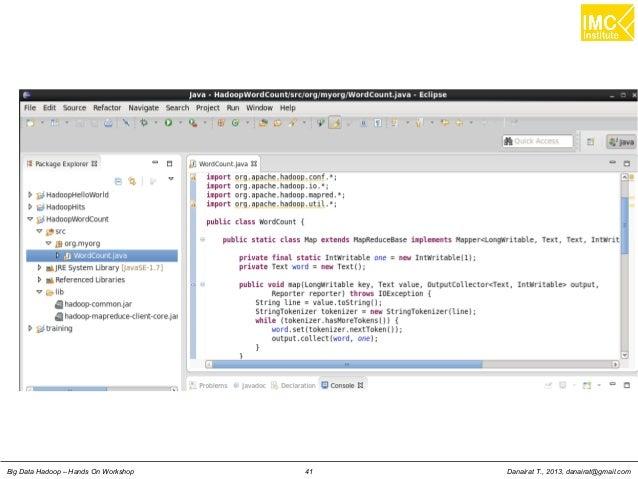 Danairat T., 2013, danairat@gmail.comBig Data Hadoop – Hands On Workshop 41