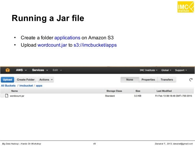 Danairat T., 2013, danairat@gmail.comBig Data Hadoop – Hands On Workshop 45 Running a Jar file ● Create a folder applicati...