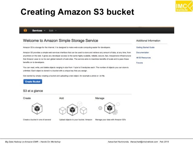hanachart Numnonda, thanachart@imcinstitute.com Feb 2015Big Data Hadoop on Amazon EMR – Hands On Workshop Creating Amazon ...