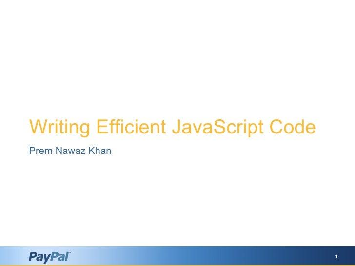 Writing Efficient JavaScript Code Prem Nawaz Khan