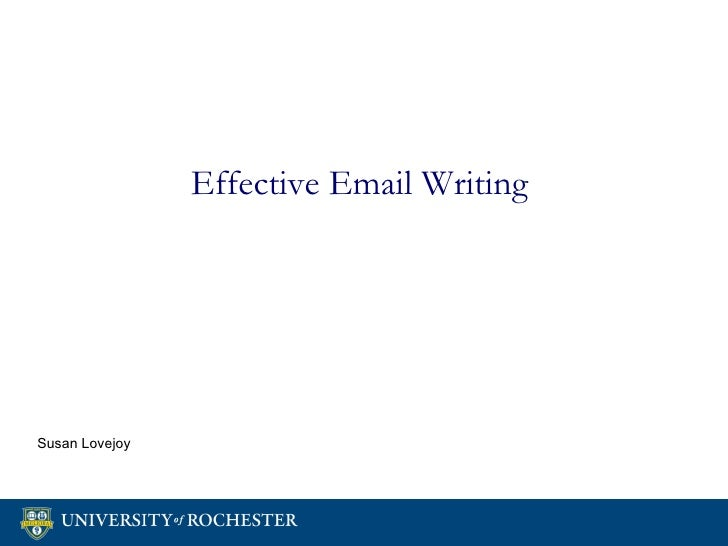 <ul><li>Effective Email Writing   </li></ul>Susan Lovejoy