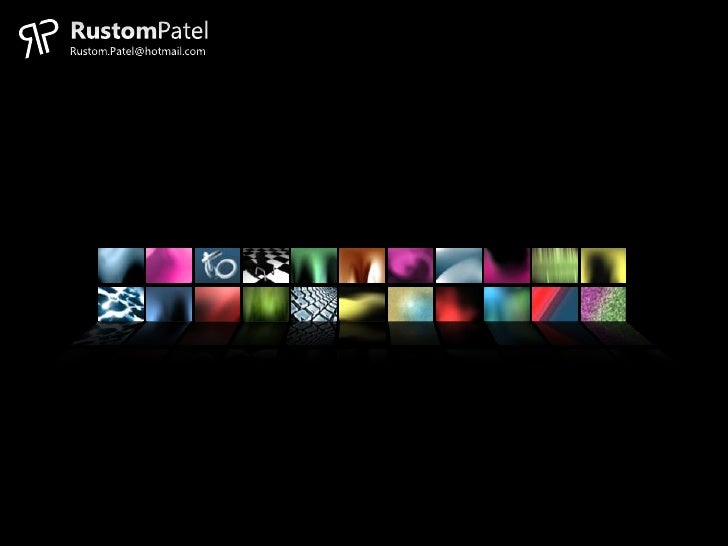 RustomPatel<br />Rustom.Patel@hotmail.com<br />