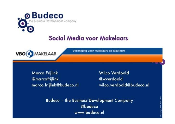 Social Media voor MakelaarsMarco Frijlink                 Wilco Verdoold@marcofrijlink                 @wverdooldmarco.fri...