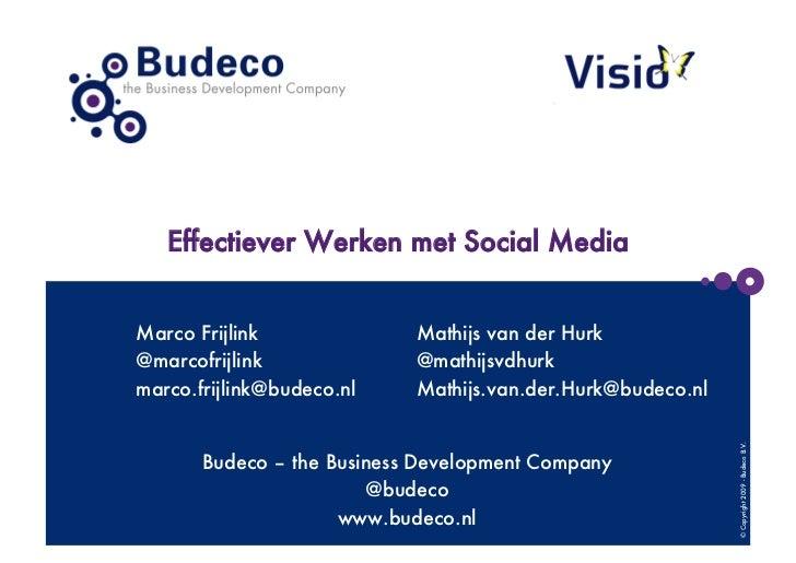 Effectiever Werken met Social MediaMarco Frijlink             Mathijs van der Hurk@marcofrijlink             @mathijsvdhur...