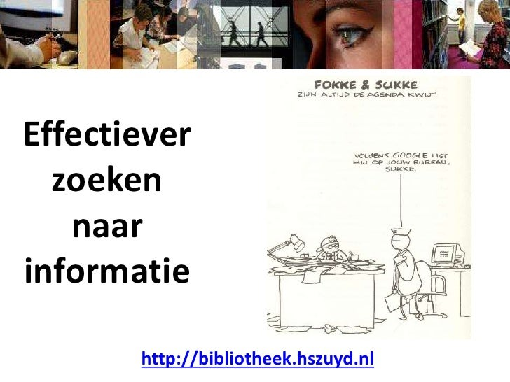 Effectiever zoeken <br />naar informatie<br />http://bibliotheek.hszuyd.nl<br />