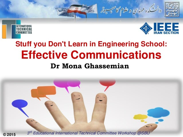 © 2015 Stuff you Don't Learn in Engineering School: Effective Communications 3rd Educational International Technical Commi...