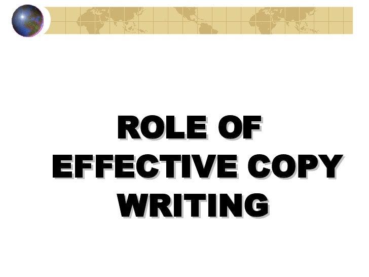 <ul><li>ROLE OF EFFECTIVE COPY WRITING   </li></ul><ul><li>BY BIPIN R. PANDIT </li></ul>