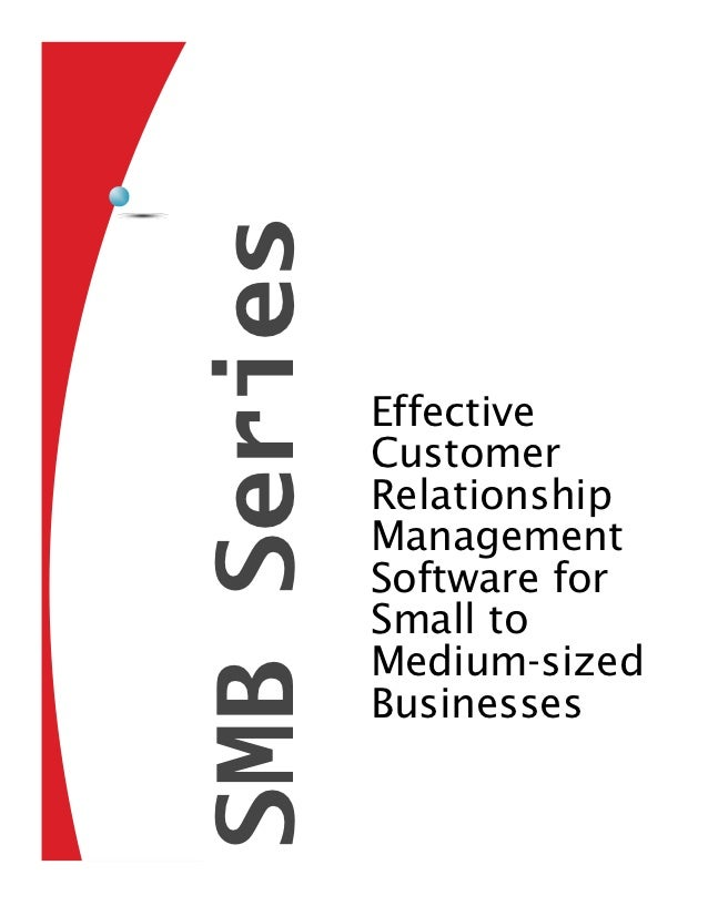 SMB Series             Effective             Customer             Relationship             Management             Software...