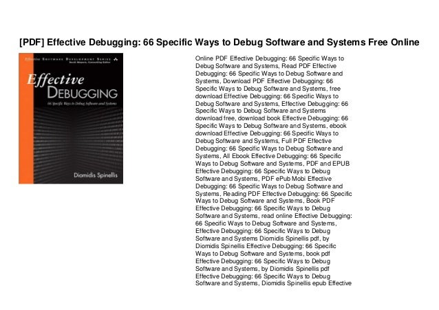 [PDF] Effective Debugging: 66 Specific Ways to Debug Software and Systems Free Online Online PDF Effective Debugging: 66 S...