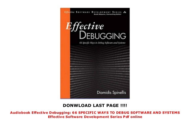 DONWLOAD LAST PAGE !!!! Audiobook Effective Debugging: 66 SPECIFIC WAYS TO DEBUG SOFTWARE AND SYSTEMS Effective Software D...