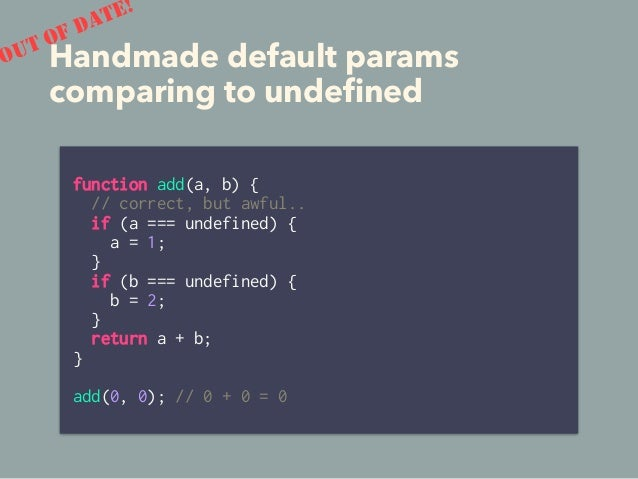 ES6 Rest Params instead of arguments • You don't have to use `arguments` function foo(first, second, ...rest) { console.lo...