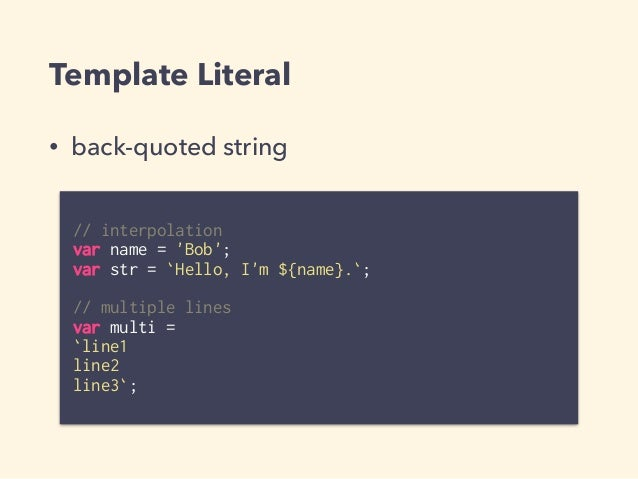 ES6 features • New syntax • New built-in classes and objects • Improvement of existing classes