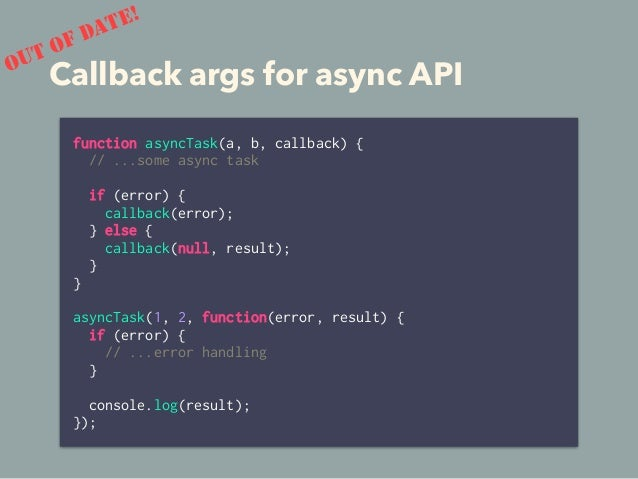 ES6 Promise // parallel Promise.all([ asyncTask1(), asyncTask2(), asyncTask3() ]).then(results => { console.log(results[0]...