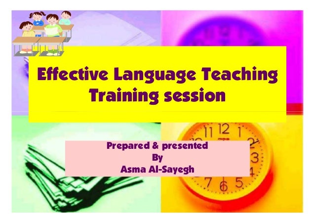 Effective Language Teaching Training sessionTraining session Effective Language Teaching Training sessionTraining session ...